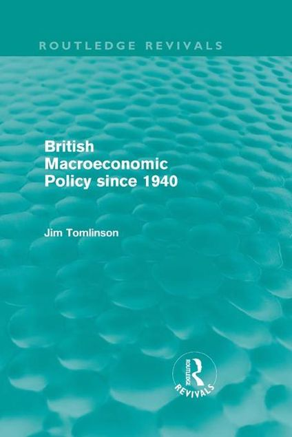 Picture of British Macroeconomic Policy since 1940 (Routledge Revivals)