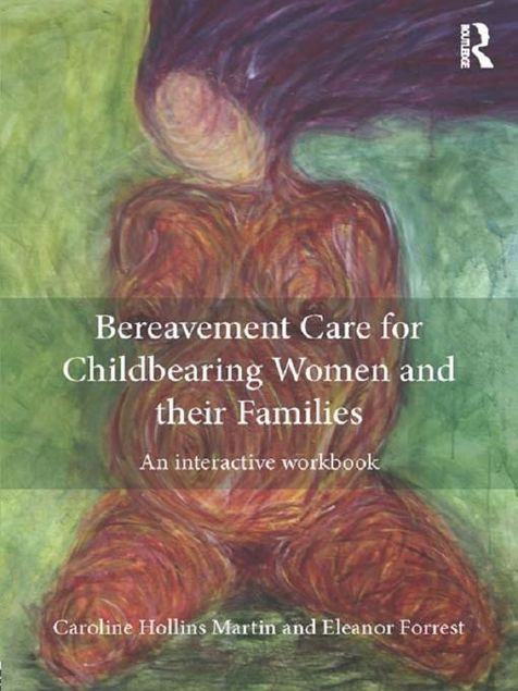 Picture of Bereavement Care for Childbearing Women and their Families: An Interactive Workbook