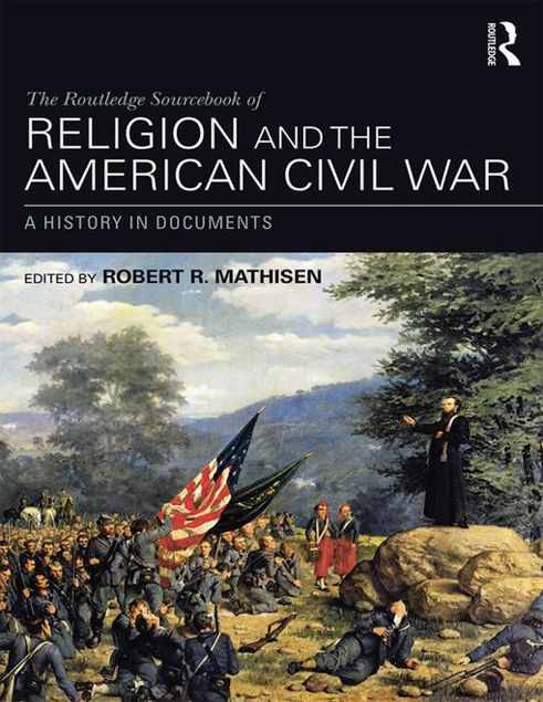 Picture of The Routledge Sourcebook of Religion and the American Civil War: A History in Documents