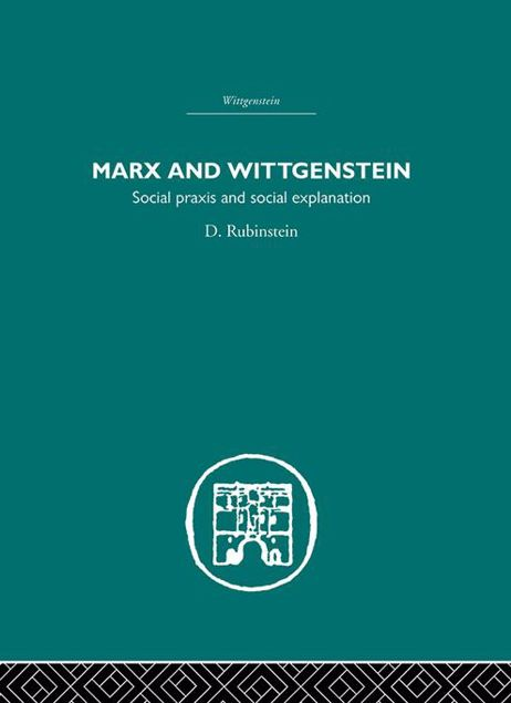 Picture of Marx and Wittgenstein: Social Praxis and Social Explanation