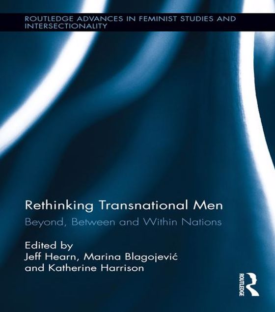 Picture of Rethinking Transnational Men: Beyond, Between and Within Nations: Beyond, Between and Within Nations
