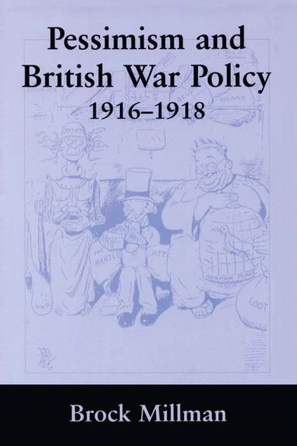 Picture of Pessimism and British War Policy, 1916-1918