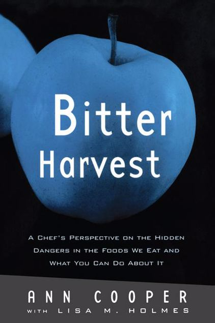 Picture of Bitter Harvest: A Chef's Perspective on the Hidden Danger in the Foods We Eat and What You Can Do about It: A Chef's Perspective on the Hidden Danger
