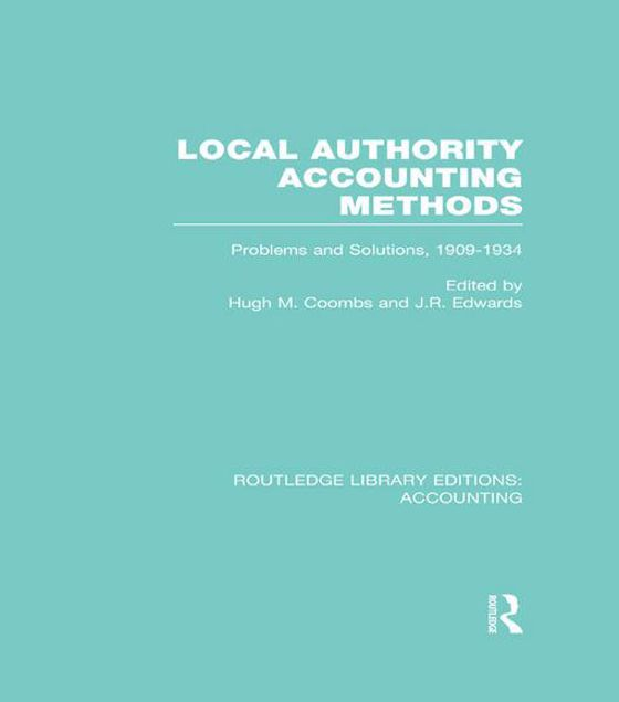 Picture of Local Authority Accounting Methods: Problems and Solutions 1909-34 (Vol 2): Problems and Solutions, 1909-1934