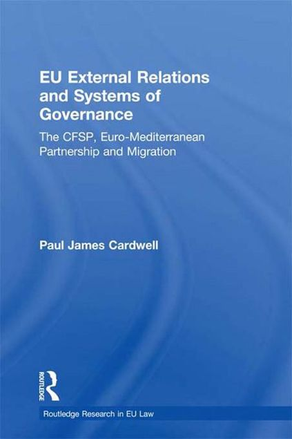 Picture of Eu External Relations and Systems of Governance: The Cfsp, Euro-Mediterranean Partnership and Migration