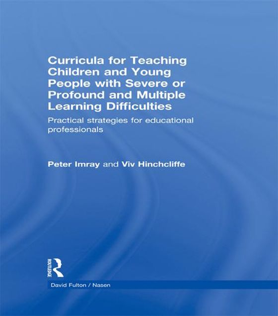 Picture of Curricula for Teaching Children and Young People with Severe or Profound and Multiple Learning Difficulties: Practical strategies for educational prof