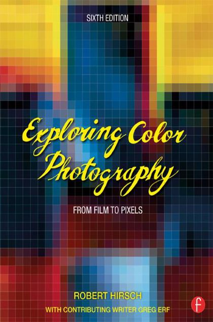 Picture of Exploring Color Photography Sixth Edition: From Film to Pixels