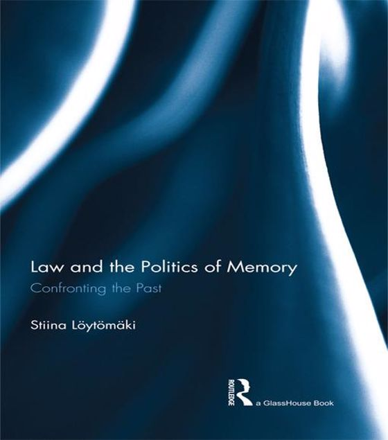 Picture of Law and the Politics of Memory: Confronting the Past