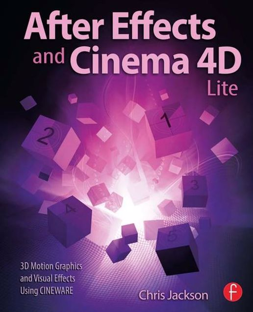 Picture of After Effects and Cinema 4D Lite: 3D Motion Graphics and Visual Effects Using CINEWARE