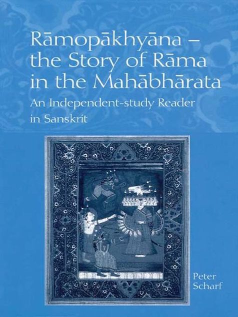 Picture of Ramopakhyana - The Story of Rama in the Mahabharata: A Sanskrit Independent-Study Reader