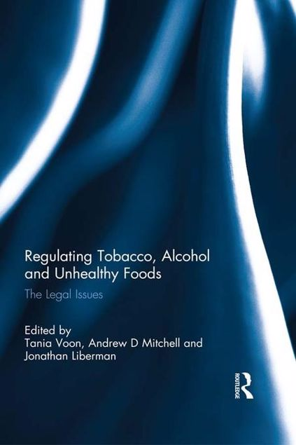 Picture of Regulating Tobacco, Alcohol and Unhealthy Foods: The Legal Issues