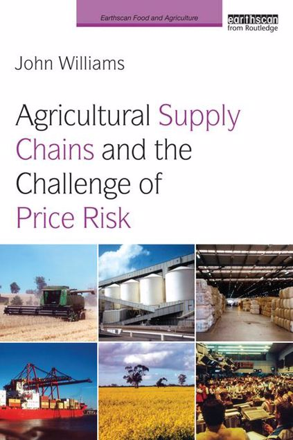 Picture of Agricultural Supply Chains and the Challenge of Price Risk