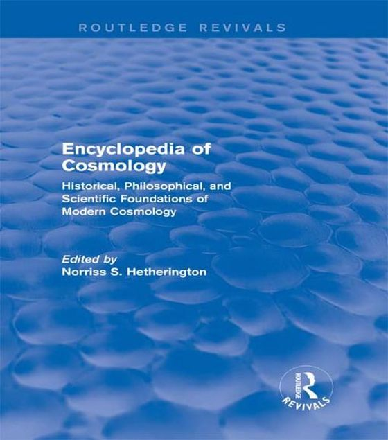 Picture of Encyclopedia of Cosmology (Routledge Revivals): Historical, Philosophical, and Scientific Foundations of Modern Cosmology