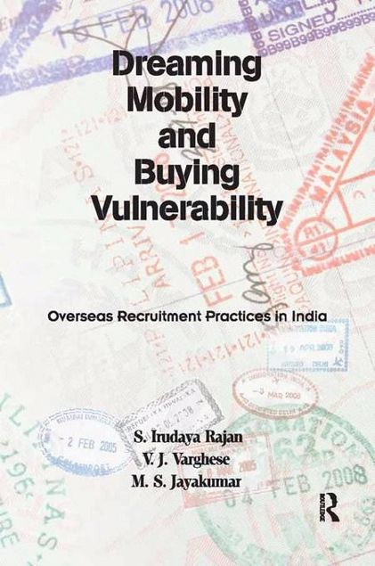Picture of Dreaming Mobility and Buying Vulnerability: Overseas Recruitment Practices in India: Overseas Recruitment Practices in India