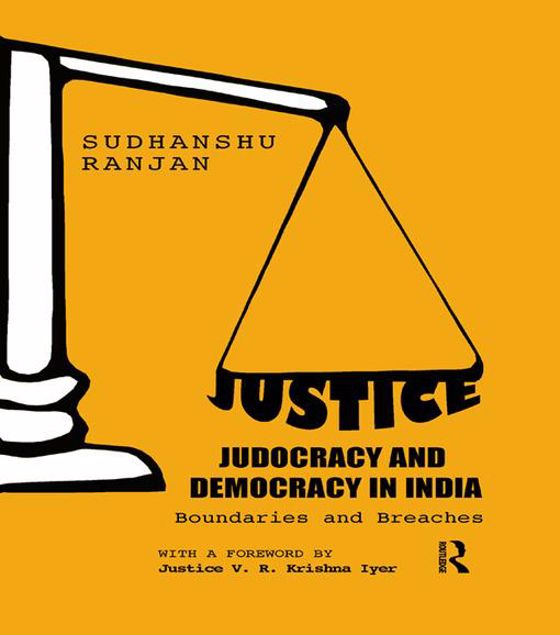 Picture of Justice, Judocracy and Democracy in India: Boundaries and Breaches