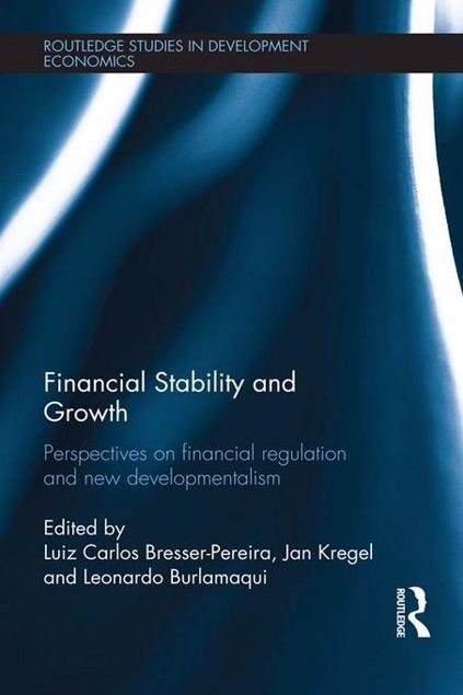 Picture of Financial Stability and Growth: Perspectives on Financial Regulation and New Developmentalism: Perspectives on Financial Regulation and New Developmen