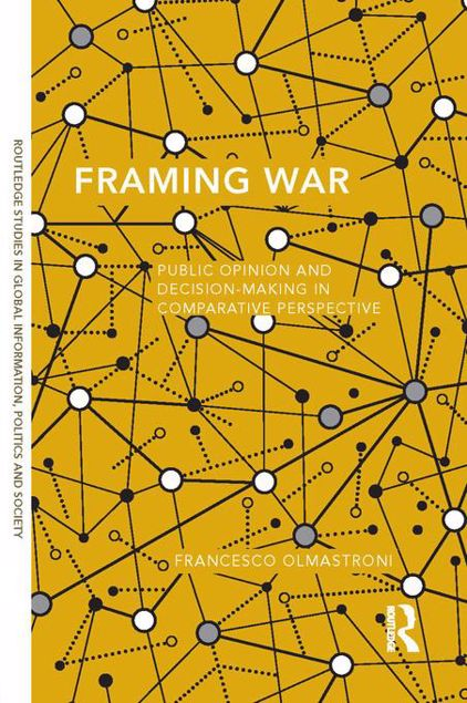 Picture of Framing War: Public Opinion and Decision-Making in Comparative Perspective