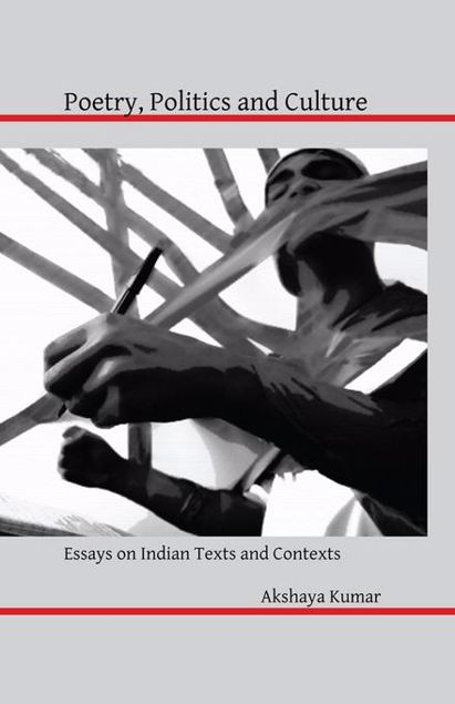 Picture of Poetry, Politics and Culture: Essays on Indian Texts and Contexts