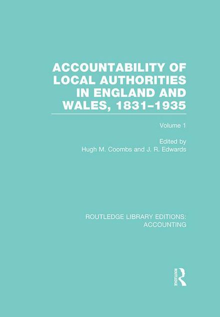 Picture of Accountability of Local Authorities in England and Wales, 1831-1935 Volume 1 (RLE Accounting)