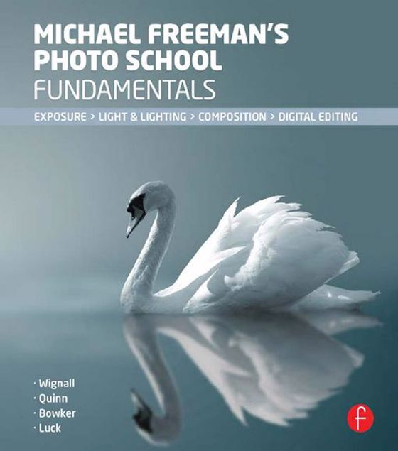 Picture of Michael Freeman's Photo School Fundamentals: Exposure, Light & Lighting, Composition
