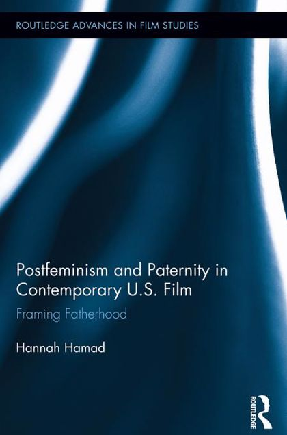 Picture of Postfeminism and Paternity in Contemporary Us Film: Framing Fatherhood: Framing Fatherhood