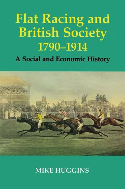 Picture of Flat Racing and British Society, 1790-1914: A Social and Economic History