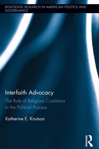Picture of Interfaith Advocacy: The Role of Religious Groups in the Political Process: The Role of Religious Coalitions in the Political Process