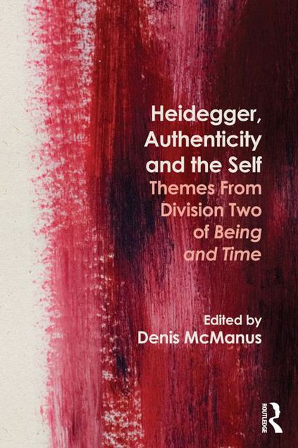 Picture of Heidegger, Authenticity and the Self: Themes From Division Two of Being and Time