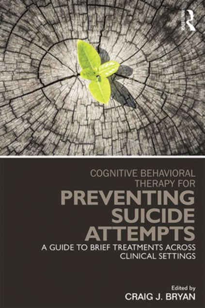 Picture of Cognitive Behavioral Therapy for Preventing Suicide Attempts: A Guide to Brief Treatments Across Clinical Settings
