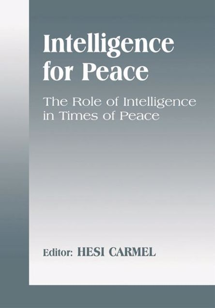 Picture of Intelligence for Peace: The Role of Intelligence in Times of Peace