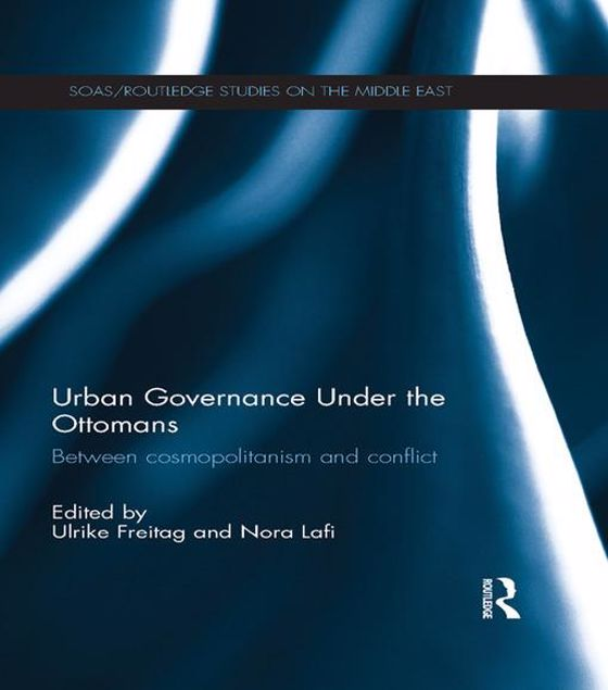 Picture of Urban Governance Under the Ottomans: Between Cosmopolitanism and Conflict