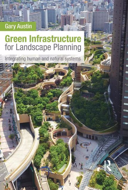Picture of Green Infrastructure for Landscape Planning: Integrating Human and Natural Systems