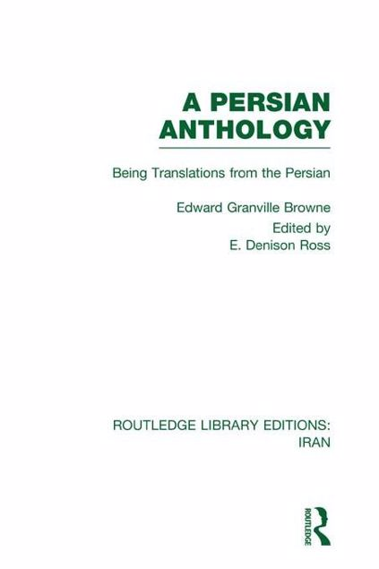 Picture of A Persian Anthology (Rle Iran A): Being Translations from the Persian