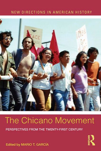 Picture of The Chicano Movement: Perspectives from the Twenty-First Century