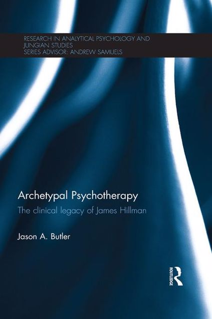 Picture of Archetypal Psychotherapy: The clinical legacy of James Hillman
