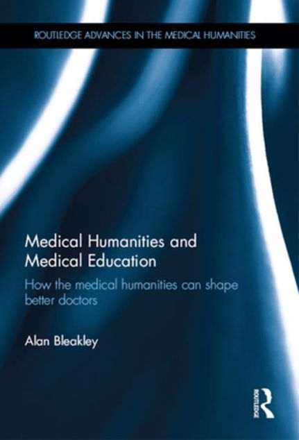 Picture of Medical Humanities and Medical Education: How the medical humanities can shape better doctors