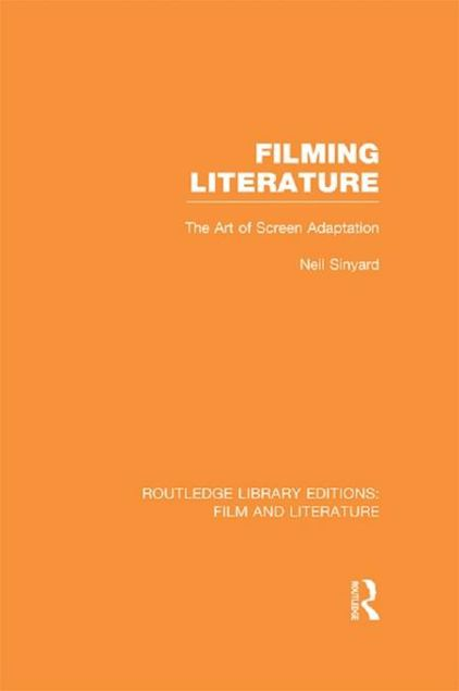 Picture of Filming Literature: The Art of Screen Adaptation