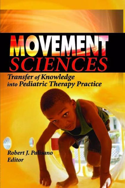 Picture of Movement Sciences: Transfer of Knowledge Into Pediatric Therapy Practice
