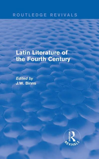Picture of Latin Literature of the Fourth Century (Routledge Revivals)