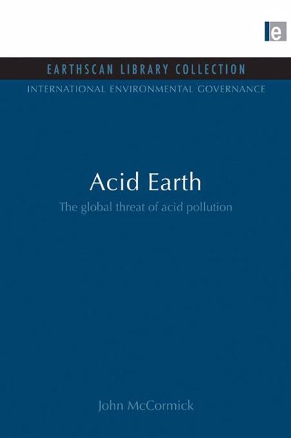 Picture of Acid Earth: The Global Threat of Acid Pollution