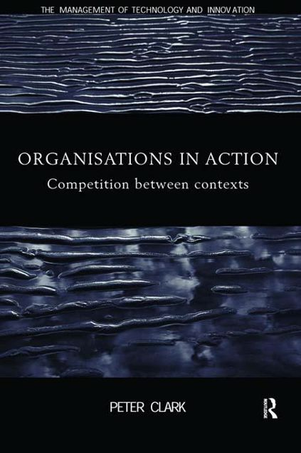 Picture of Organizations in Action: Competition Between Contexts