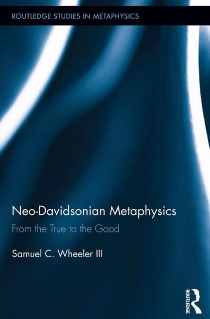 Picture of Neo-Davidsonian Metaphysics: From the True to the Good: From the True to the Good
