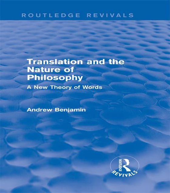 Picture of Translation and the Nature of Philosophy (Routledge Revivals): A New Theory of Words
