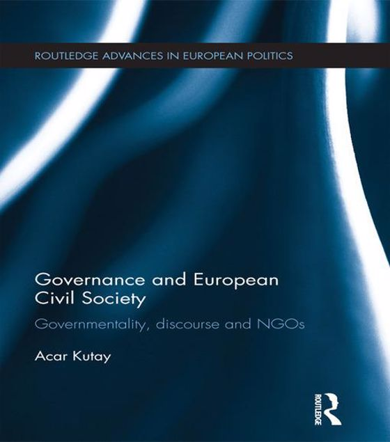 Picture of Governance and European Civil Society: Governmentality, Discourse and Ngos