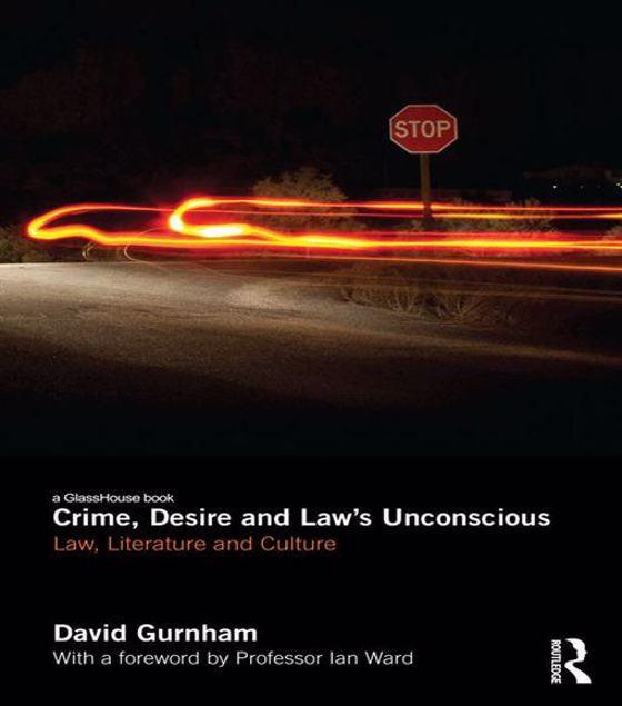 Picture of Crime, Desire and Law's Unconscious: Law, Literature and Culture