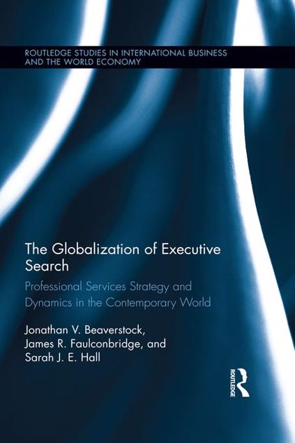 Picture of The Globalization of Executive Search: Professional Services Strategy and Dynamics in the Contemporary World