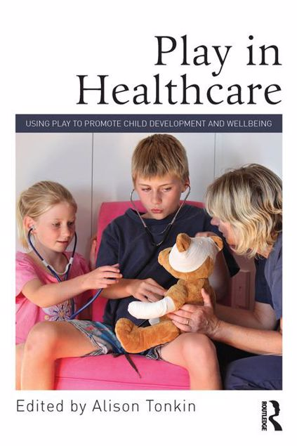 Picture of Play in Healthcare: Using Play to Promote Child Development and Wellbeing