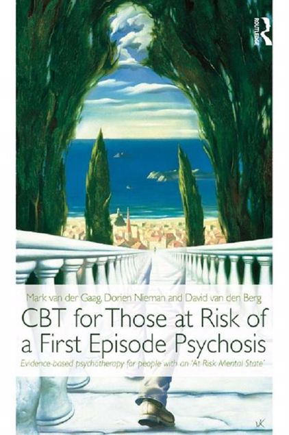 Picture of CBT for Those at Risk of a First Episode Psychosis: Evidence-based psychotherapy for people with an 'At Risk Mental State'