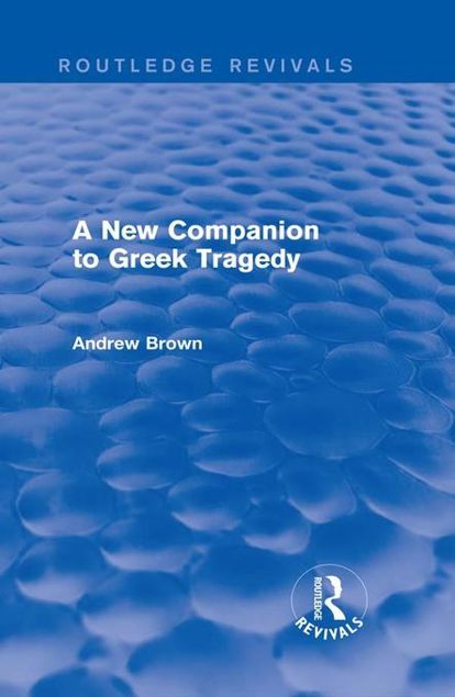 Picture of A New Companion to Greek Tragedy (Routledge Revivals)