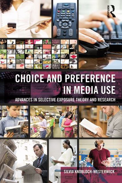 Picture of Choice and Preference in Media Use: Advances in Selective Exposure Theory and Research